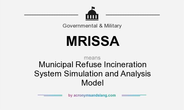 What does MRISSA mean? It stands for Municipal Refuse Incineration System Simulation and Analysis Model