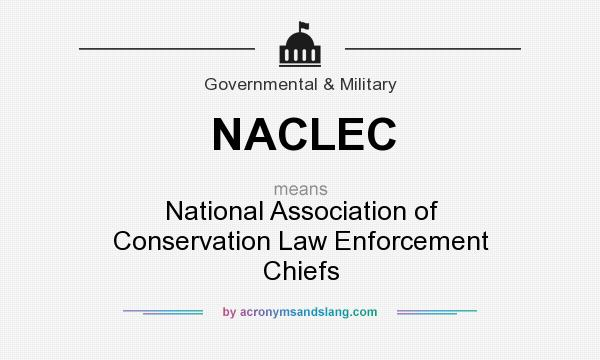 What does NACLEC mean? It stands for National Association of Conservation Law Enforcement Chiefs