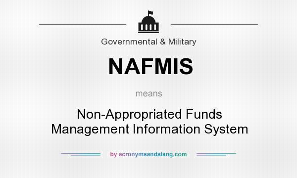 What does NAFMIS mean? It stands for Non-Appropriated Funds Management Information System