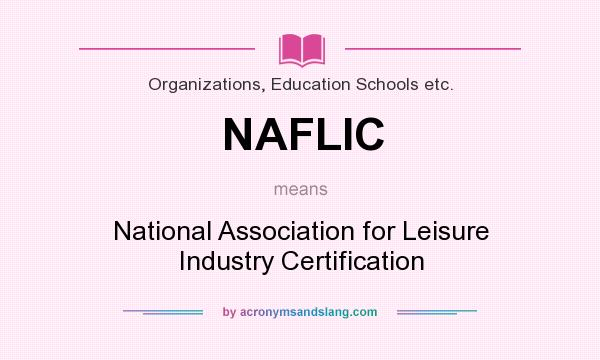 What does NAFLIC mean? It stands for National Association for Leisure Industry Certification