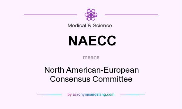 What does NAECC mean? It stands for North American-European Consensus Committee