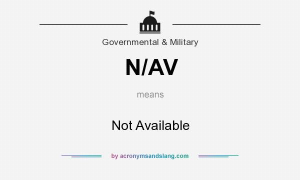 What does N/AV mean? It stands for Not Available