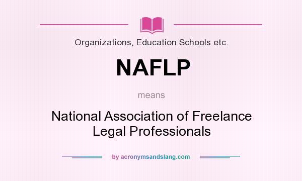 What does NAFLP mean? It stands for National Association of Freelance Legal Professionals