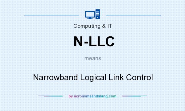 What does N-LLC mean? It stands for Narrowband Logical Link Control