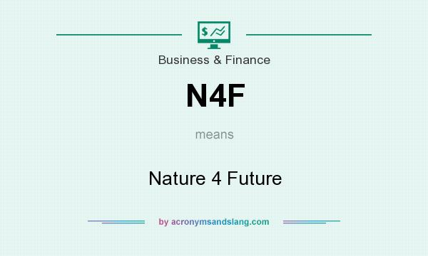 What does N4F mean? It stands for Nature 4 Future