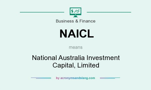 What does NAICL mean? It stands for National Australia Investment Capital, Limited
