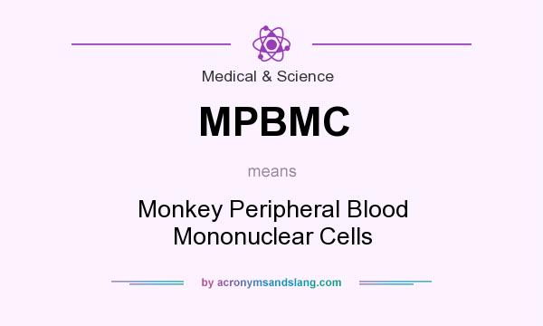 What does MPBMC mean? It stands for Monkey Peripheral Blood Mononuclear Cells