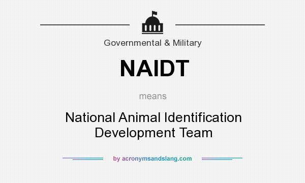 What does NAIDT mean? It stands for National Animal Identification Development Team