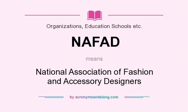 What does NAFAD mean? It stands for National Association of Fashion and Accessory Designers