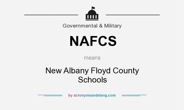 What does NAFCS mean? It stands for New Albany Floyd County Schools