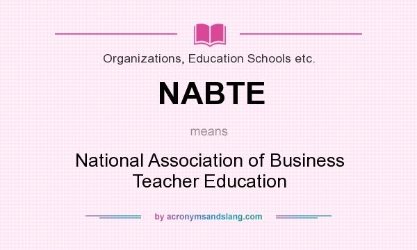 What does NABTE mean? It stands for National Association of Business Teacher Education
