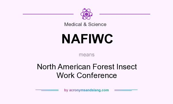 What does NAFIWC mean? It stands for North American Forest Insect Work Conference
