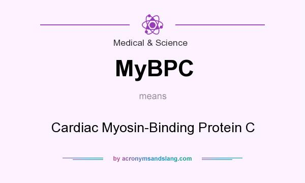 What does MyBPC mean? It stands for Cardiac Myosin-Binding Protein C