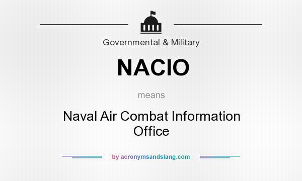 What does NACIO mean? It stands for Naval Air Combat Information Office