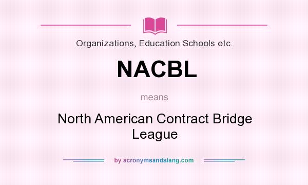 What does NACBL mean? It stands for North American Contract Bridge League