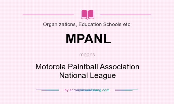What does MPANL mean? It stands for Motorola Paintball Association National League