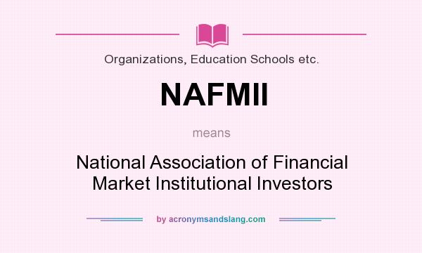 What does NAFMII mean? It stands for National Association of Financial Market Institutional Investors