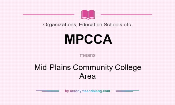 What does MPCCA mean? It stands for Mid-Plains Community College Area