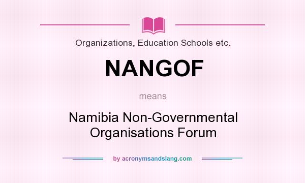 What does NANGOF mean? It stands for Namibia Non-Governmental Organisations Forum