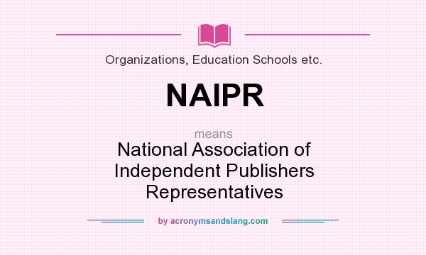What does NAIPR mean? It stands for National Association of Independent Publishers Representatives