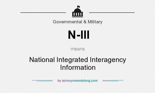 What does N-III mean? It stands for National Integrated Interagency Information