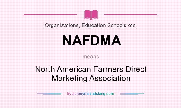 What does NAFDMA mean? It stands for North American Farmers Direct Marketing Association