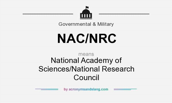 What does NAC/NRC mean? It stands for National Academy of Sciences/National Research Council