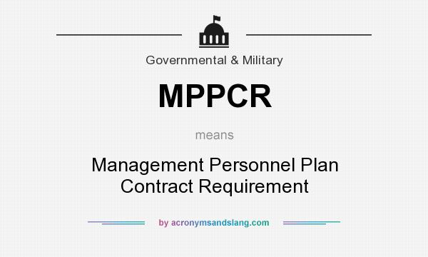 What does MPPCR mean? It stands for Management Personnel Plan Contract Requirement