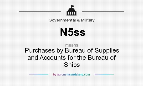 What does N5ss mean? It stands for Purchases by Bureau of Supplies and Accounts for the Bureau of Ships