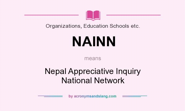 What does NAINN mean? It stands for Nepal Appreciative Inquiry National Network