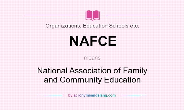 What does NAFCE mean? It stands for National Association of Family and Community Education