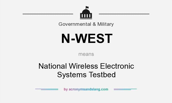 What does N-WEST mean? It stands for National Wireless Electronic Systems Testbed