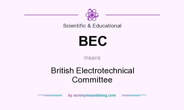 What does BEC mean? It stands for British Electrotechnical Committee