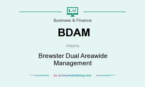 What does BDAM mean? It stands for Brewster Dual Areawide Management