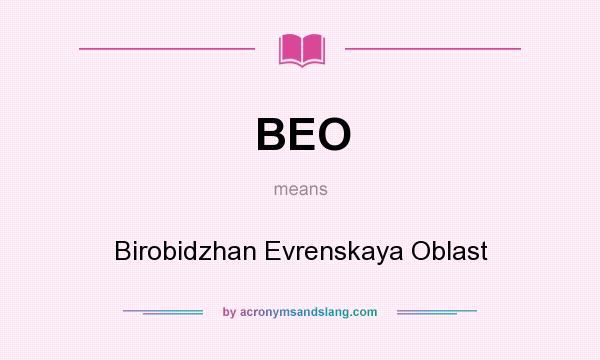 What does BEO mean? It stands for Birobidzhan Evrenskaya Oblast