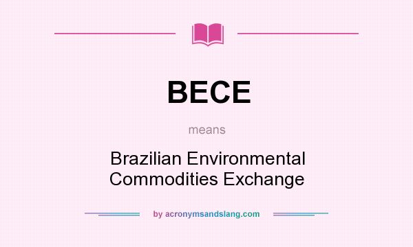 What does BECE mean? It stands for Brazilian Environmental Commodities Exchange