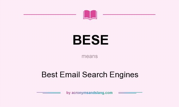 What does BESE mean? It stands for Best Email Search Engines