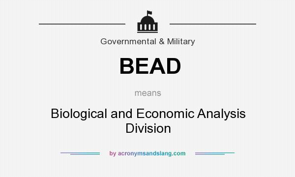 What does BEAD mean? It stands for Biological and Economic Analysis Division