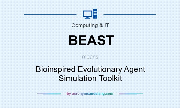 What does BEAST mean? It stands for Bioinspired Evolutionary Agent Simulation Toolkit