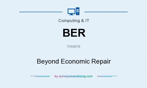 What does BER mean? It stands for Beyond Economic Repair