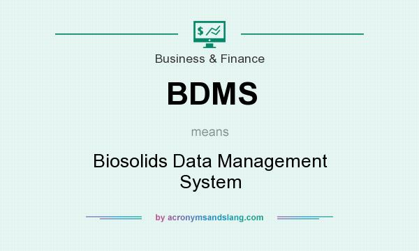 What does BDMS mean? It stands for Biosolids Data Management System