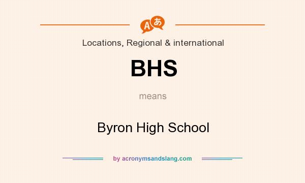 What does BHS mean? It stands for Byron High School