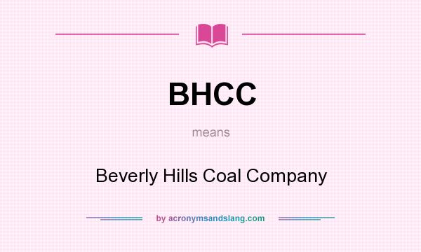 What does BHCC mean? It stands for Beverly Hills Coal Company