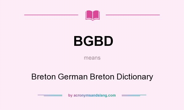 What does BGBD mean? It stands for Breton German Breton Dictionary
