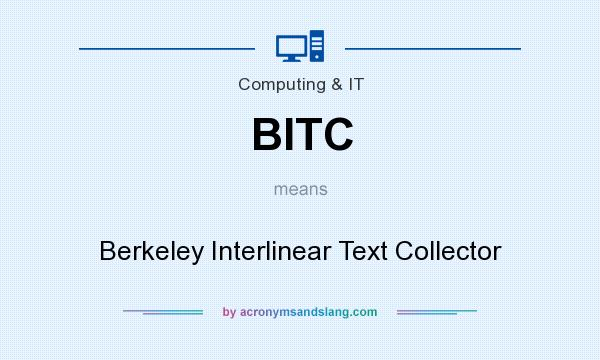 What does BITC mean? It stands for Berkeley Interlinear Text Collector