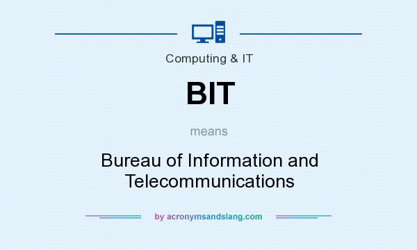 What does BIT mean? It stands for Bureau of Information and Telecommunications