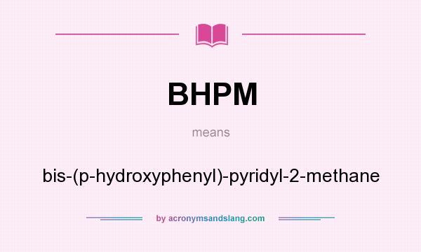 BHPM - bis-(p-hydroxyphenyl)-pyridyl-2-methane in Undefined