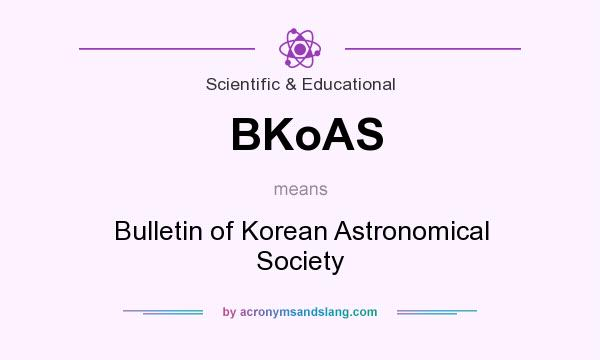 What does BKoAS mean? It stands for Bulletin of Korean Astronomical Society