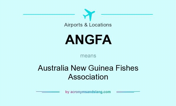What does ANGFA mean? It stands for Australia New Guinea Fishes Association