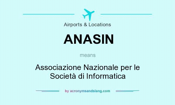 What does ANASIN mean? It stands for Associazione Nazionale per le Società di Informatica